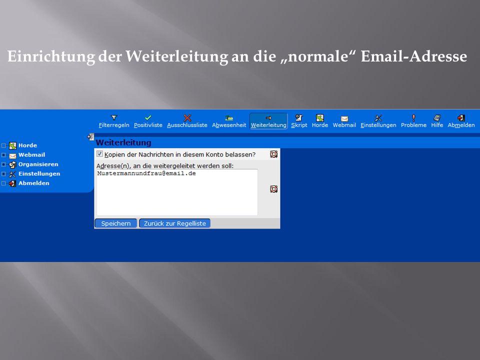 """Einrichtung der Weiterleitung an die """"normale Email-Adresse"""