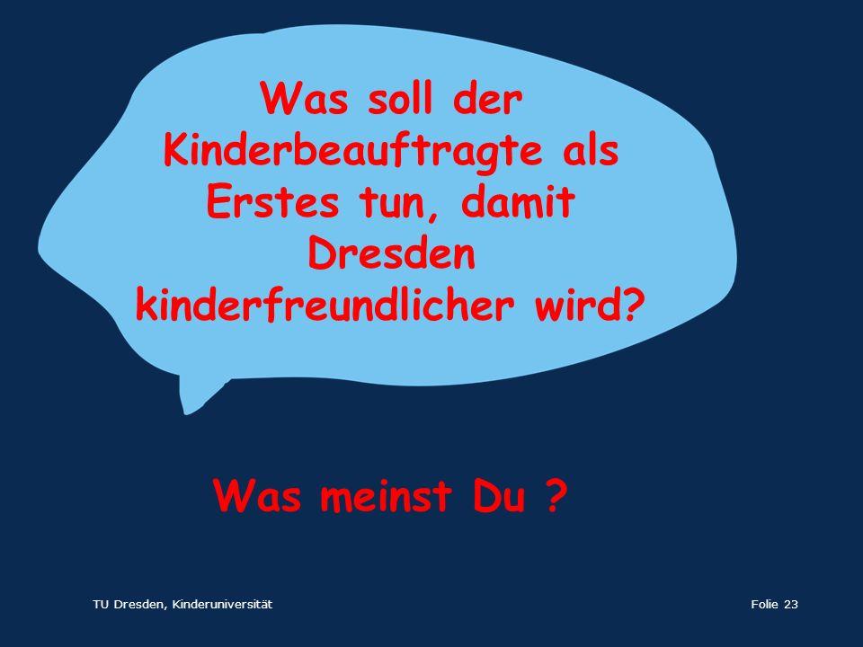 Was soll der Kinderbeauftragte als Erstes tun, damit Dresden kinderfreundlicher wird