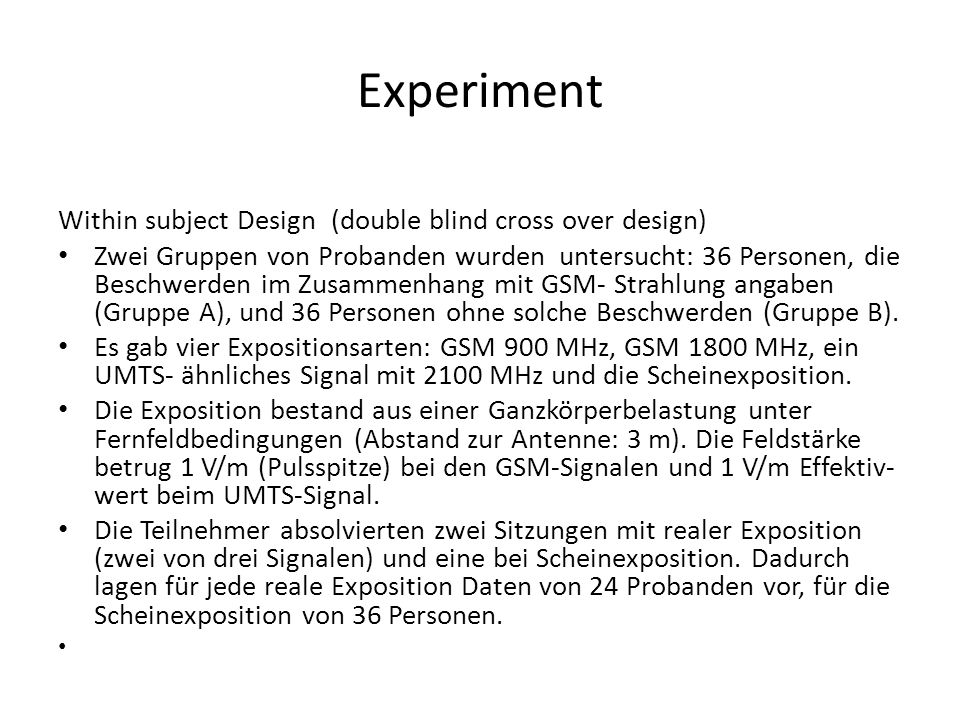 Experiment Within subject Design (double blind cross over design)
