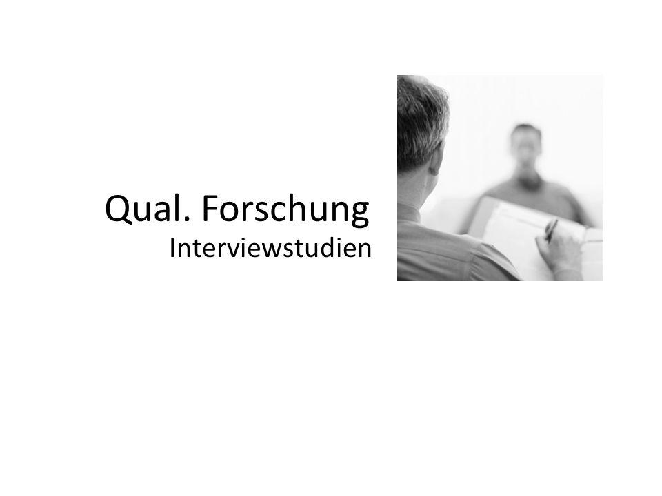 Qual. Forschung Interviewstudien