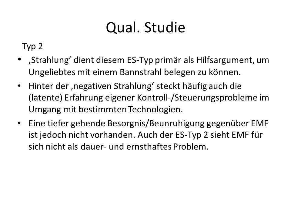 Qual. Studie Typ 2. 'Strahlung' dient diesem ES-Typ primär als Hilfsargument, um Ungeliebtes mit einem Bannstrahl belegen zu können.