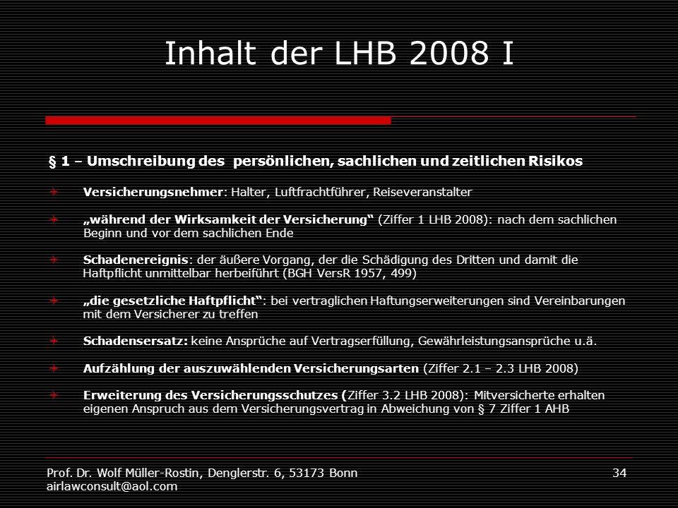 Inhalt der LHB 2008 I § 1 – Umschreibung des persönlichen, sachlichen und zeitlichen Risikos.