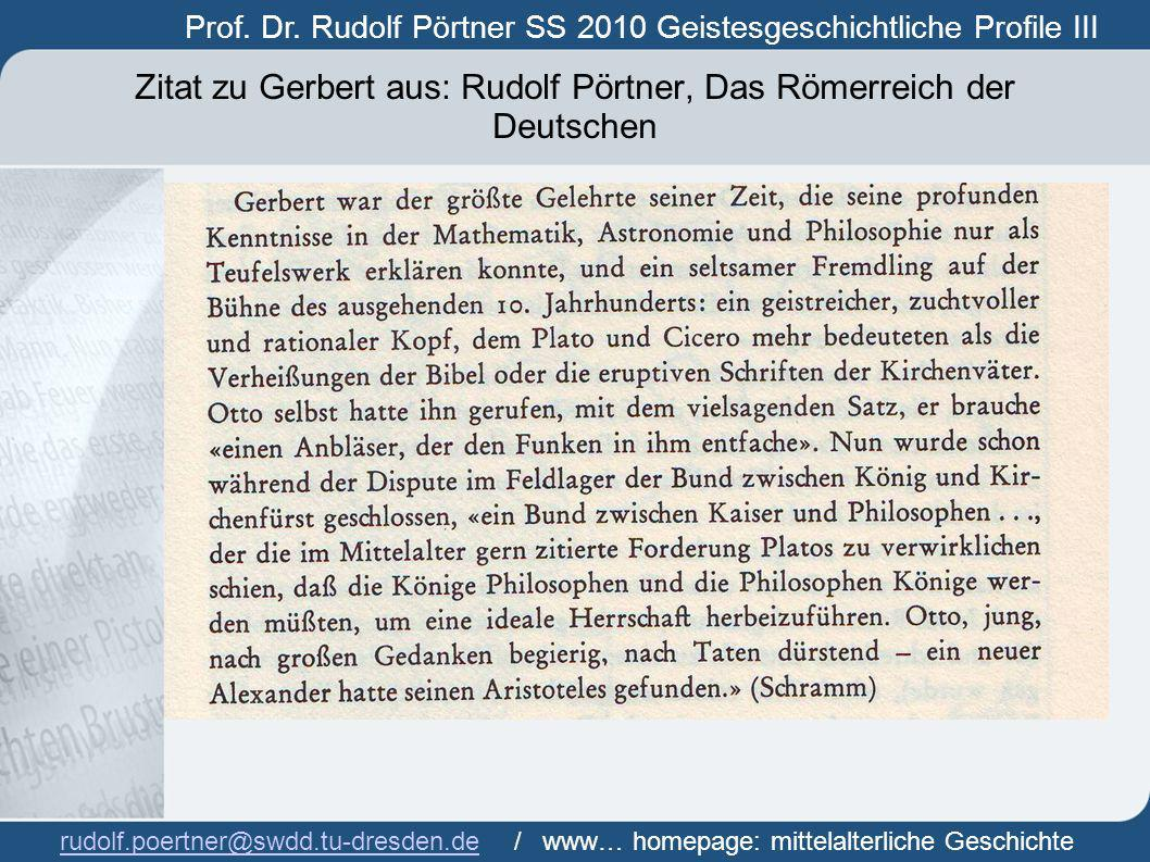 Zitat zu Gerbert aus: Rudolf Pörtner, Das Römerreich der Deutschen