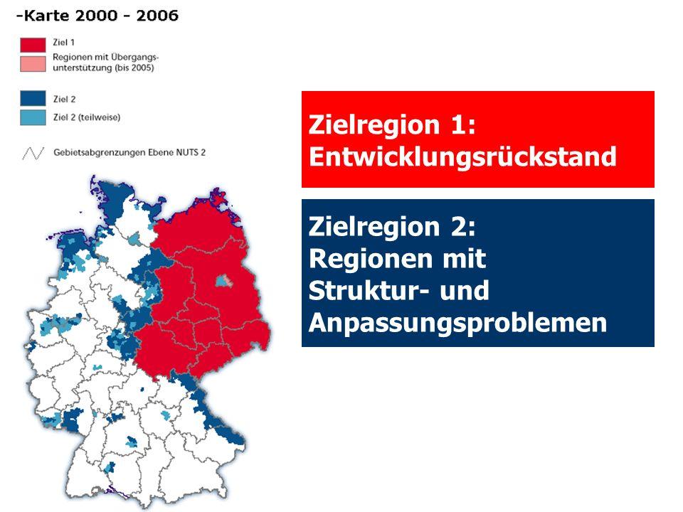 Zielregion 1: Entwicklungsrückstand Zielregion 2: Regionen mit Struktur- und Anpassungsproblemen