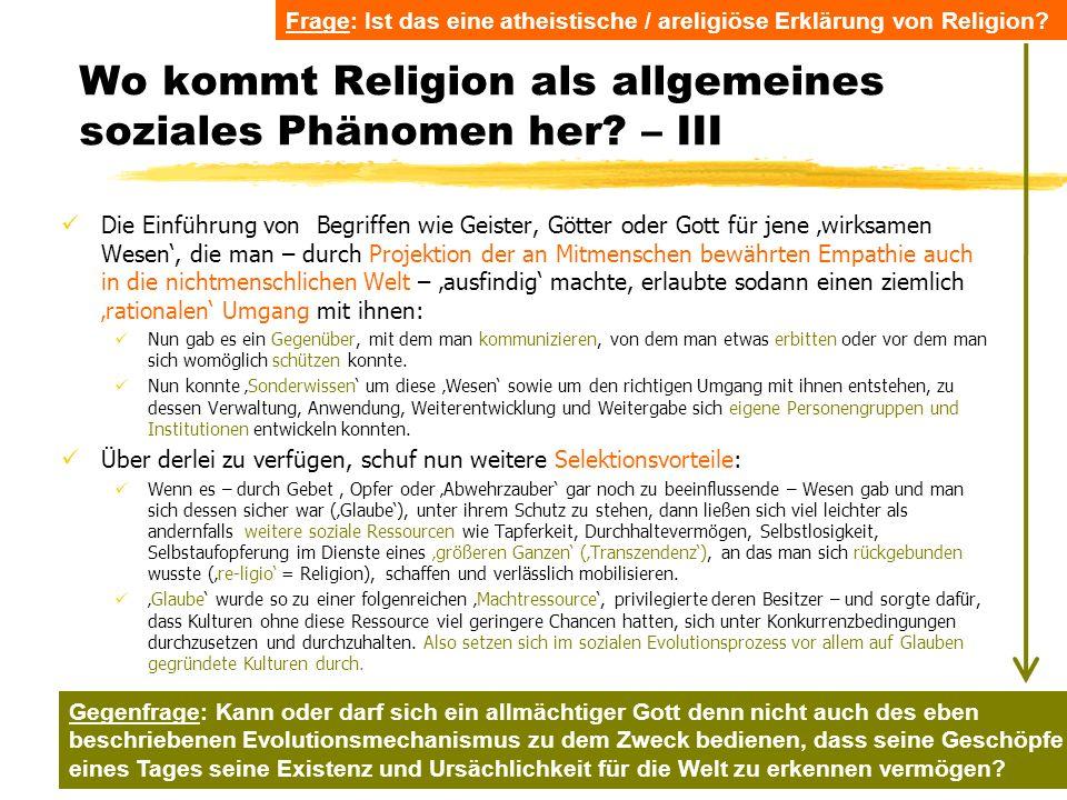 Wo kommt Religion als allgemeines soziales Phänomen her – III
