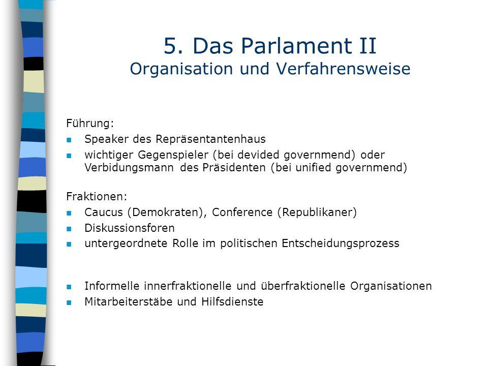 5. Das Parlament II Organisation und Verfahrensweise