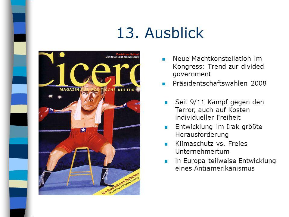 13. AusblickNeue Machtkonstellation im Kongress: Trend zur divided government. Präsidentschaftswahlen 2008.