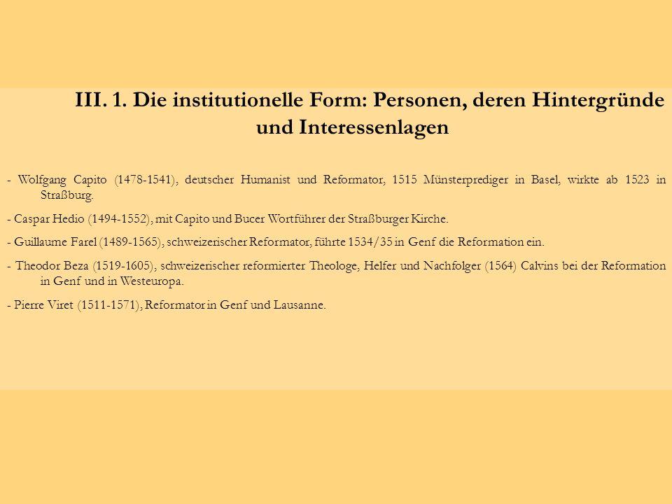 III. 1. Die institutionelle Form: Personen, deren Hintergründe und Interessenlagen