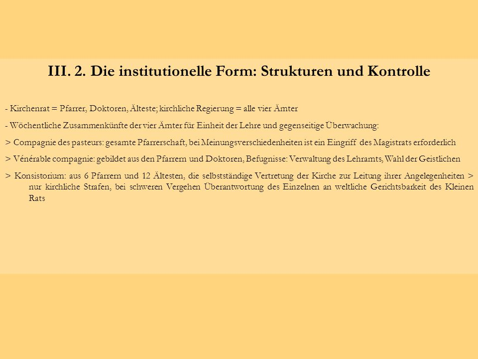 III. 2. Die institutionelle Form: Strukturen und Kontrolle