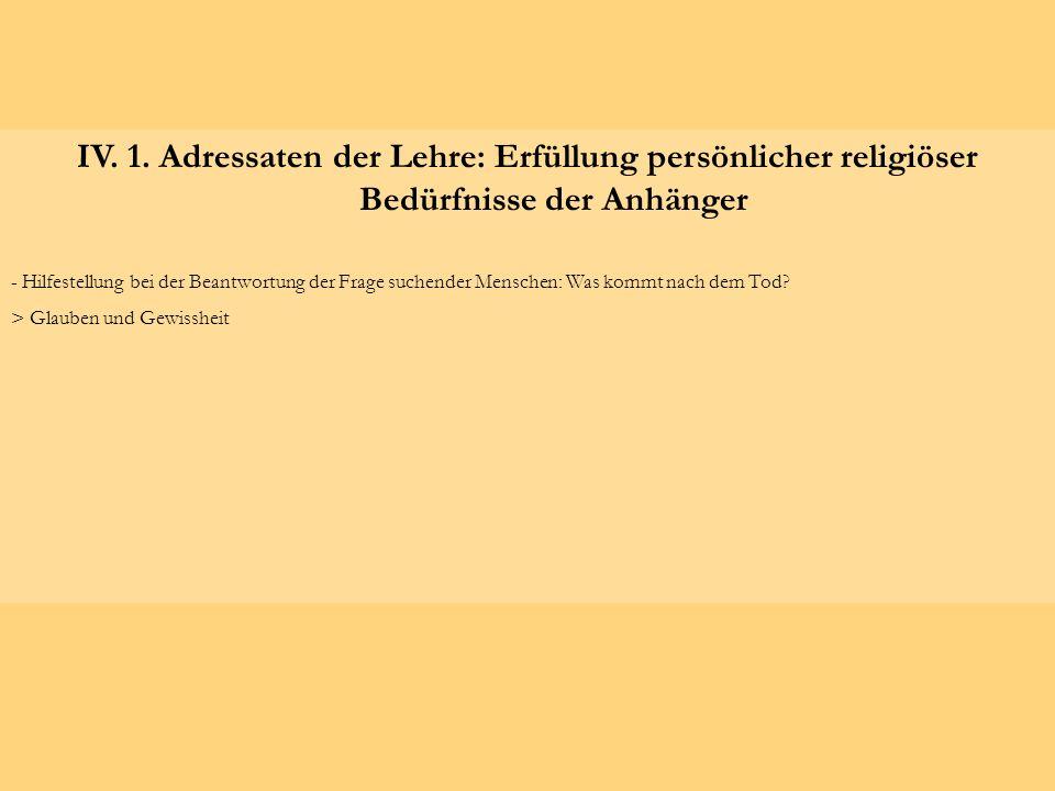 IV. 1. Adressaten der Lehre: Erfüllung persönlicher religiöser Bedürfnisse der Anhänger