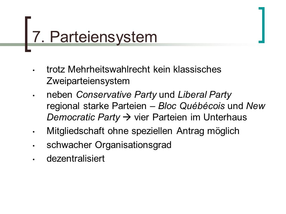 7. Parteiensystem trotz Mehrheitswahlrecht kein klassisches Zweiparteiensystem.