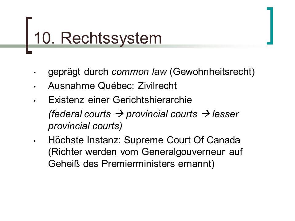 10. Rechtssystem geprägt durch common law (Gewohnheitsrecht)