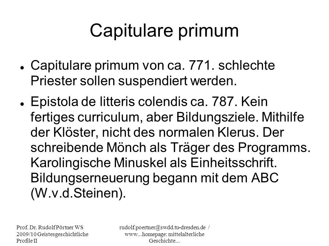 Capitulare primum Capitulare primum von ca. 771. schlechte Priester sollen suspendiert werden.