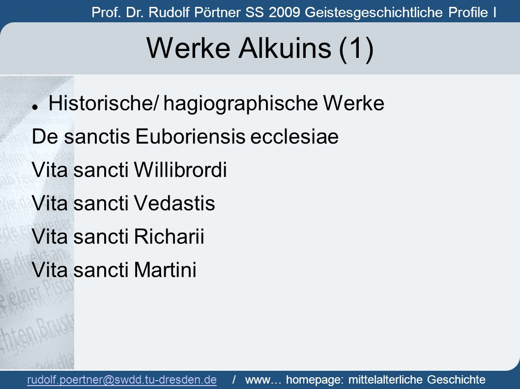 Werke Alkuins (1) Historische/ hagiographische Werke