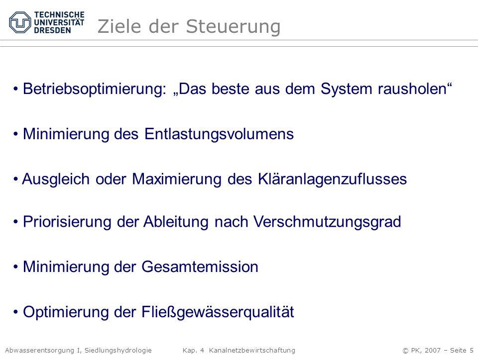 """Ziele der Steuerung Betriebsoptimierung: """"Das beste aus dem System rausholen Minimierung des Entlastungsvolumens."""