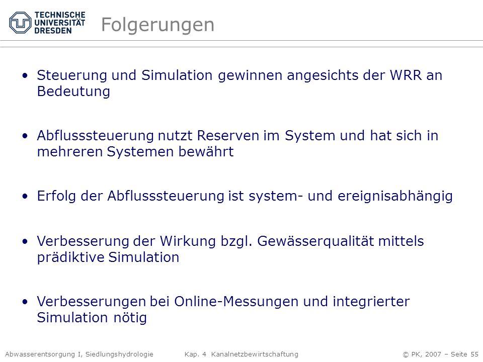 Folgerungen Steuerung und Simulation gewinnen angesichts der WRR an Bedeutung.
