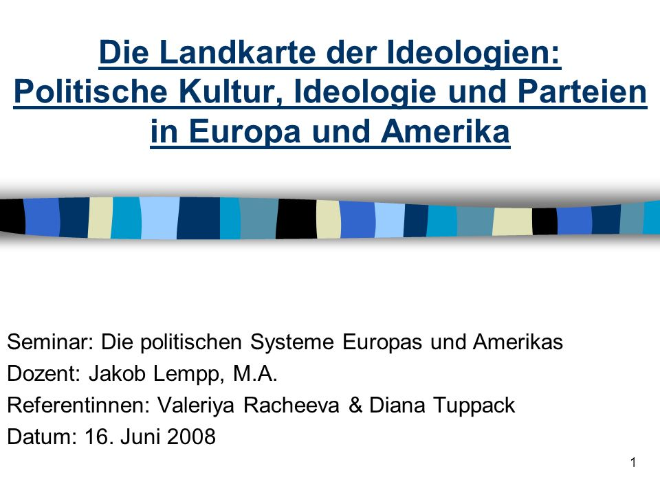 Die Landkarte der Ideologien: Politische Kultur, Ideologie und Parteien in Europa und Amerika