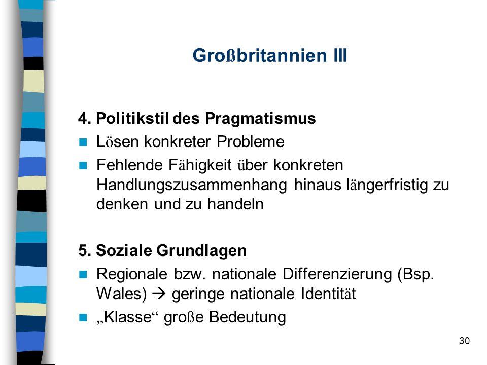 Großbritannien III 4. Politikstil des Pragmatismus