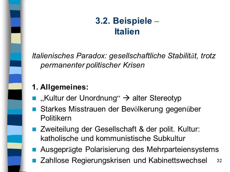 3.2. Beispiele – Italien Italienisches Paradox: gesellschaftliche Stabilität, trotz permanenter politischer Krisen.
