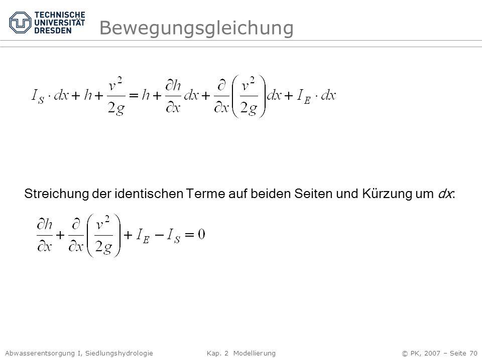 Bewegungsgleichung Streichung der identischen Terme auf beiden Seiten und Kürzung um dx: