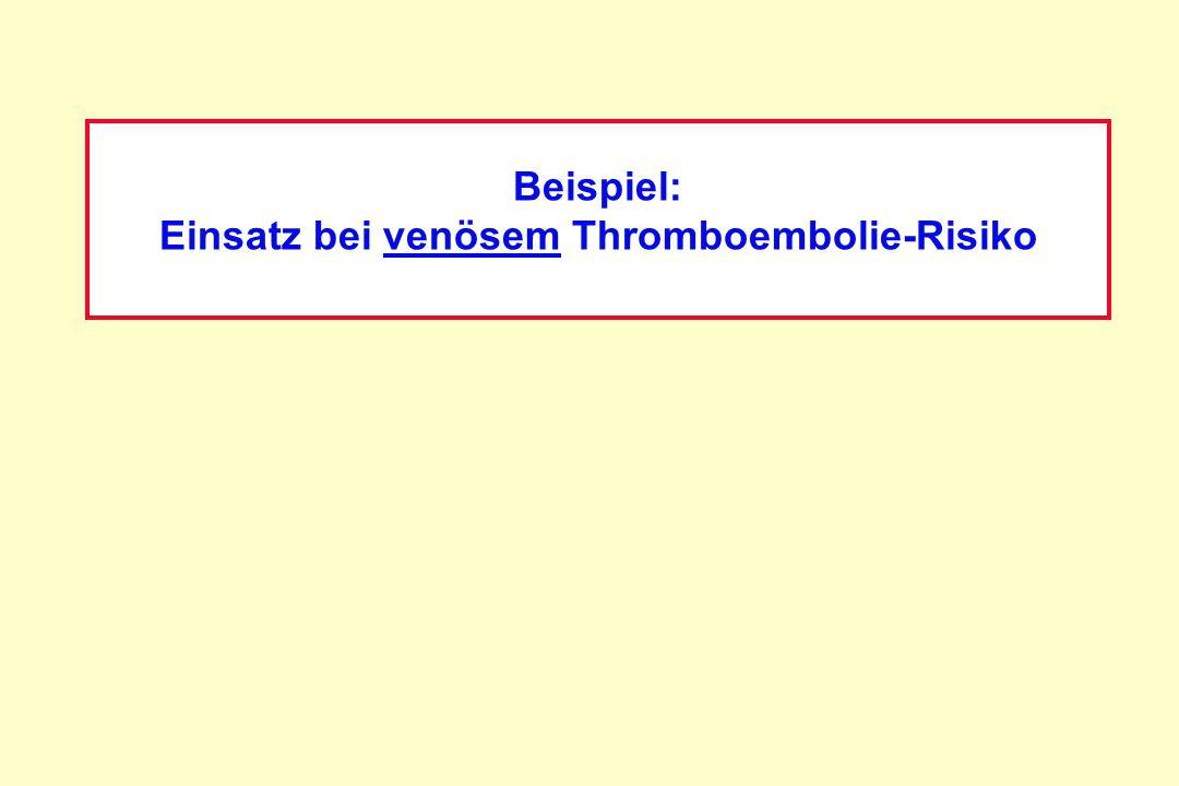 Einsatz bei venösem Thromboembolie-Risiko