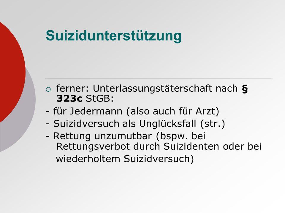 Suizidunterstützung ferner: Unterlassungstäterschaft nach § 323c StGB:
