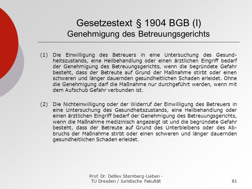 Gesetzestext § 1904 BGB (I) Genehmigung des Betreuungsgerichts