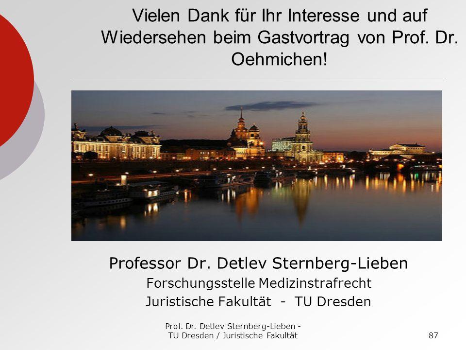 Vielen Dank für Ihr Interesse und auf Wiedersehen beim Gastvortrag von Prof. Dr. Oehmichen!