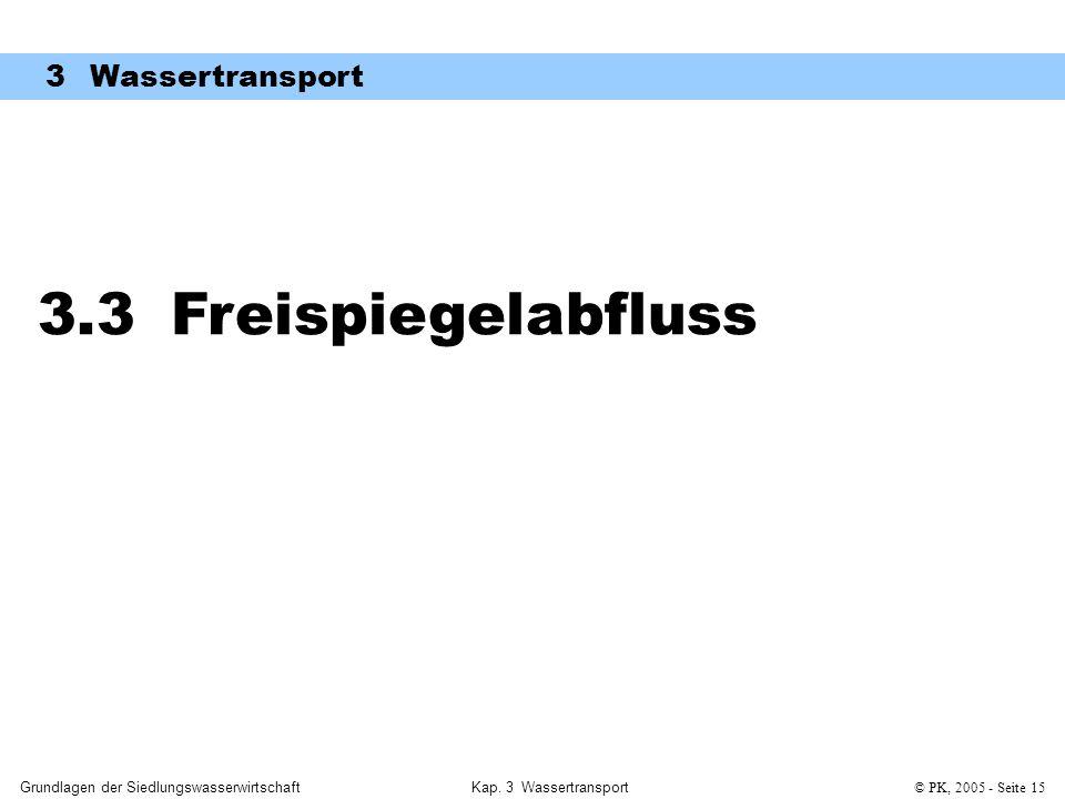 3.3 Freispiegelabfluss 3 Wassertransport