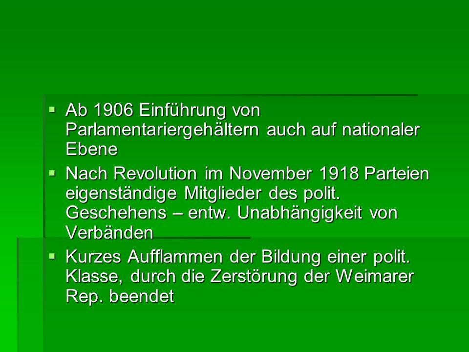 Ab 1906 Einführung von Parlamentariergehältern auch auf nationaler Ebene