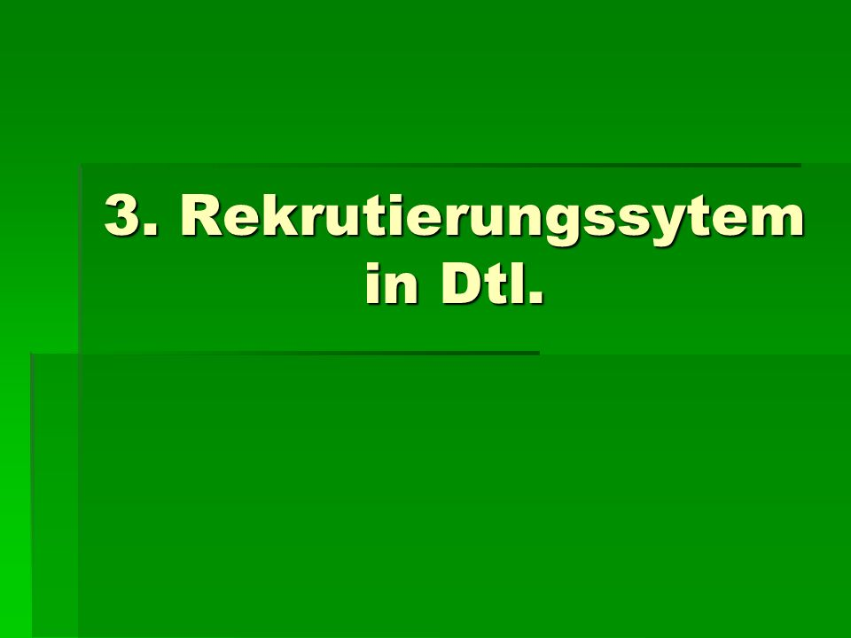 3. Rekrutierungssytem in Dtl.