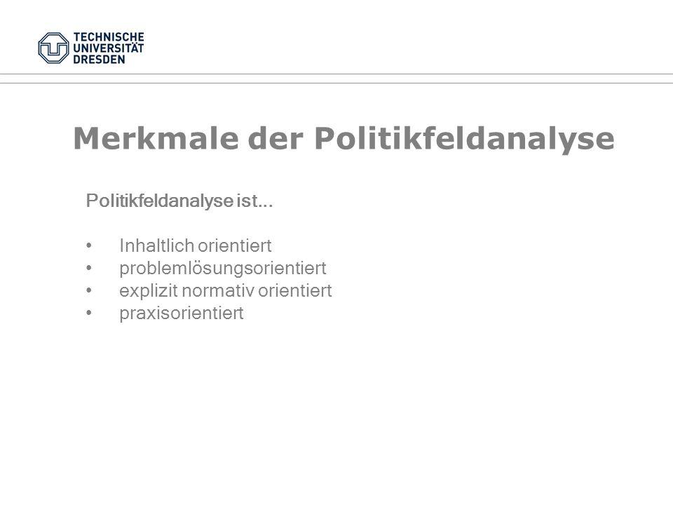 Merkmale der Politikfeldanalyse