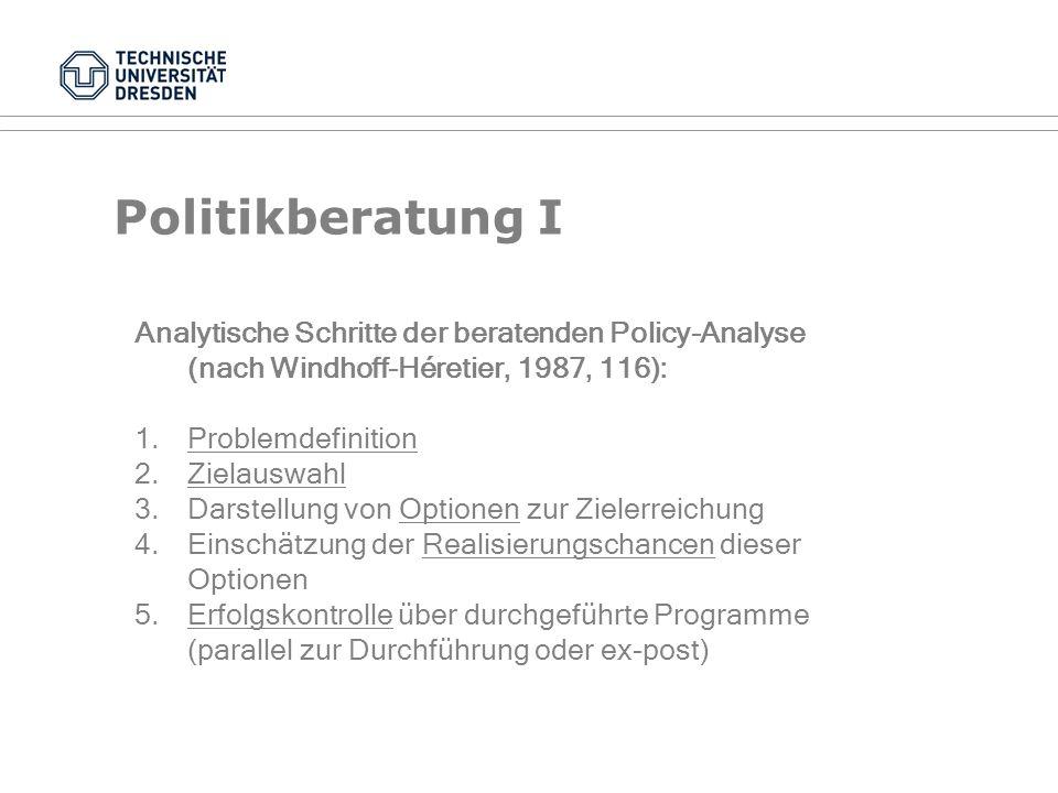 Politikberatung I Analytische Schritte der beratenden Policy-Analyse (nach Windhoff-Héretier, 1987, 116):