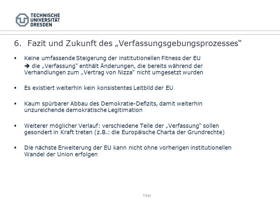 """6. Fazit und Zukunft des """"Verfassungsgebungsprozesses"""