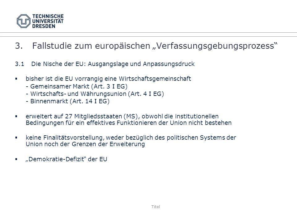 "3. Fallstudie zum europäischen ""Verfassungsgebungsprozess"