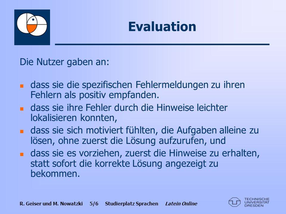 Evaluation Die Nutzer gaben an: