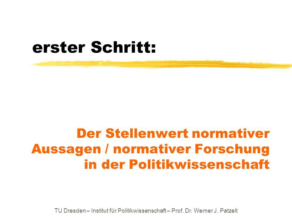 erster Schritt:Der Stellenwert normativer Aussagen / normativer Forschung in der Politikwissenschaft.