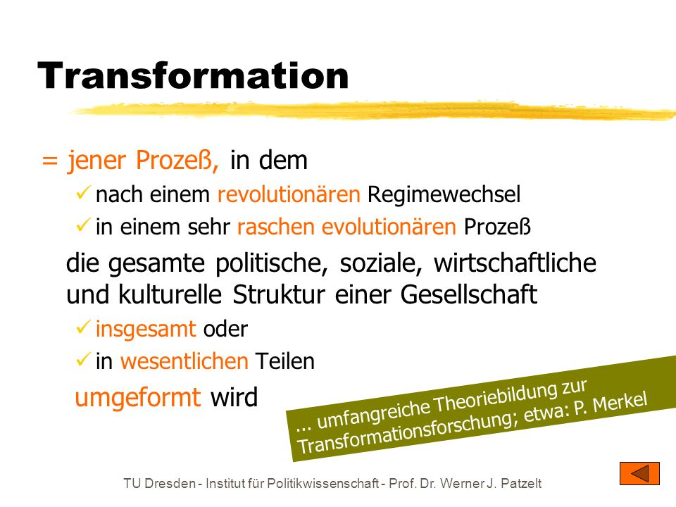 Transformation = jener Prozeß, in dem