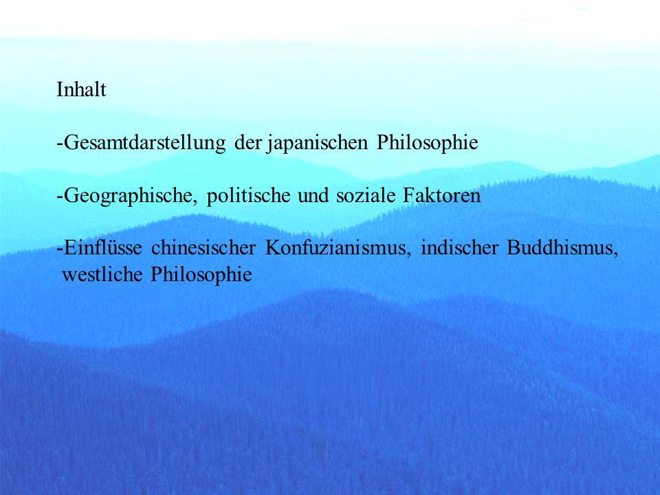 Inhalt Gesamtdarstellung der japanischen Philosophie. Geographische, politische und soziale Faktoren.