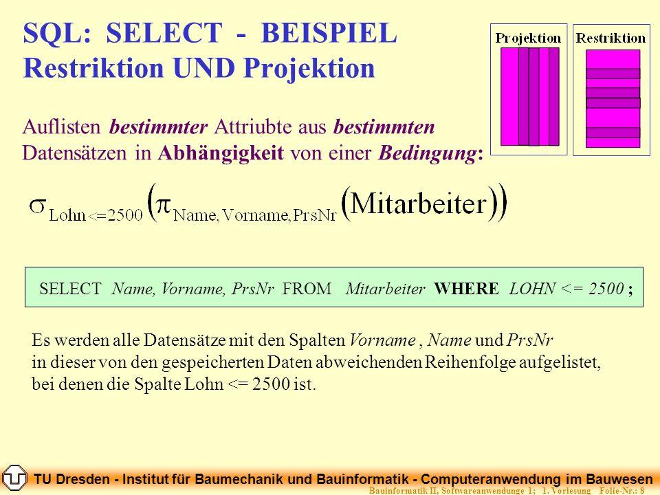 SQL: SELECT - BEISPIEL Restriktion UND Projektion