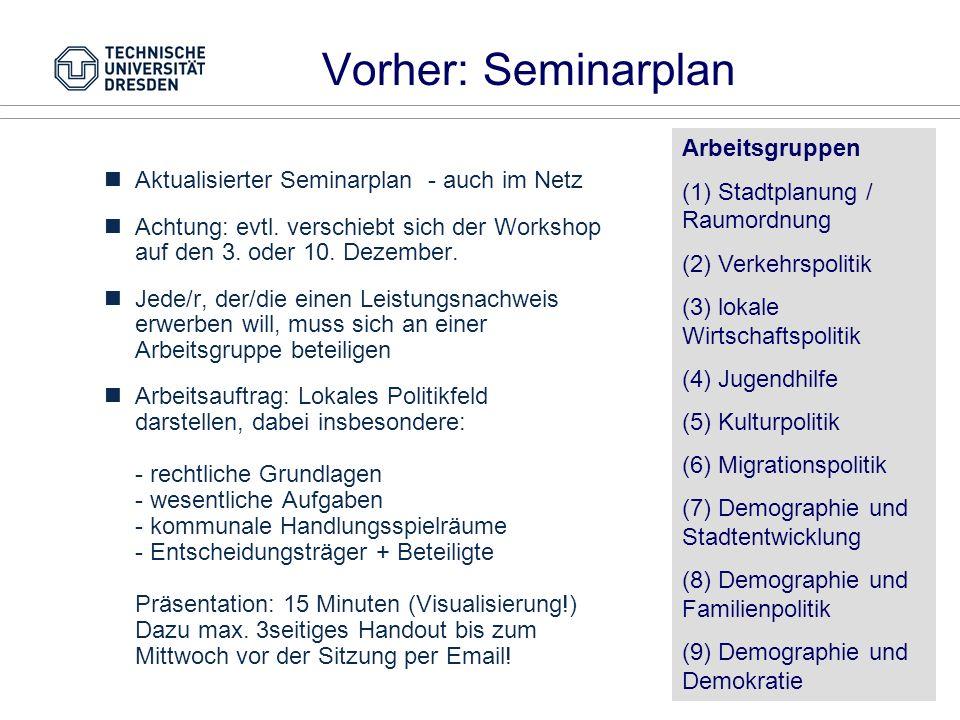 Vorher: Seminarplan Arbeitsgruppen (1) Stadtplanung / Raumordnung