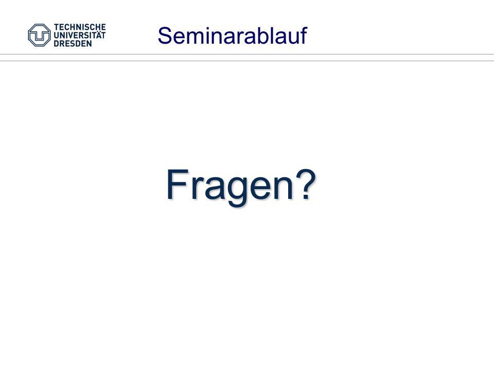 Seminarablauf Fragen
