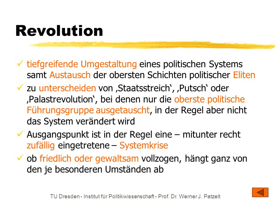 Revolution tiefgreifende Umgestaltung eines politischen Systems samt Austausch der obersten Schichten politischer Eliten.