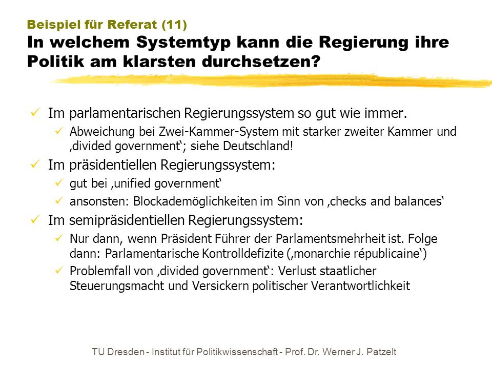 Im parlamentarischen Regierungssystem so gut wie immer.