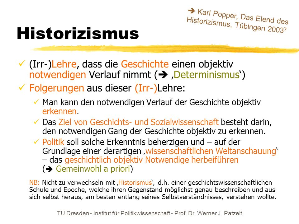 Historizismus Karl Popper, Das Elend des Historizismus, Tübingen 20037.