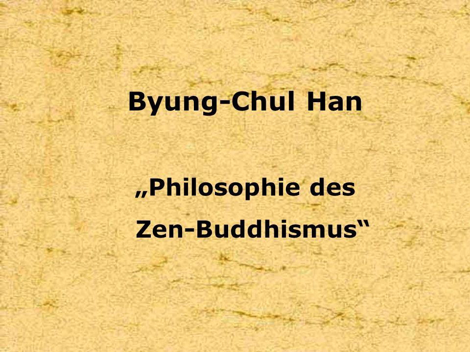 """Byung-Chul Han """"Philosophie des Zen-Buddhismus"""