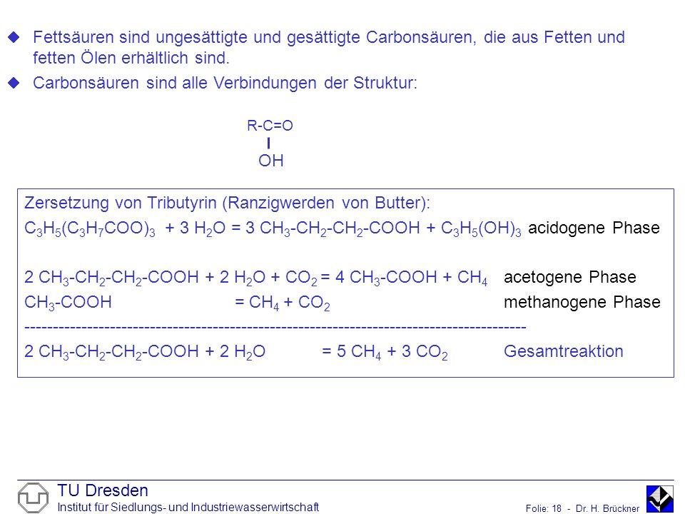Carbonsäuren sind alle Verbindungen der Struktur: