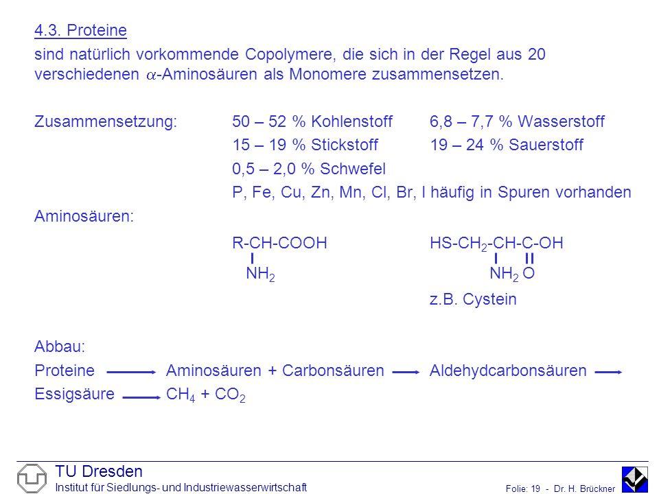4.3. Proteine sind natürlich vorkommende Copolymere, die sich in der Regel aus 20 verschiedenen -Aminosäuren als Monomere zusammensetzen.