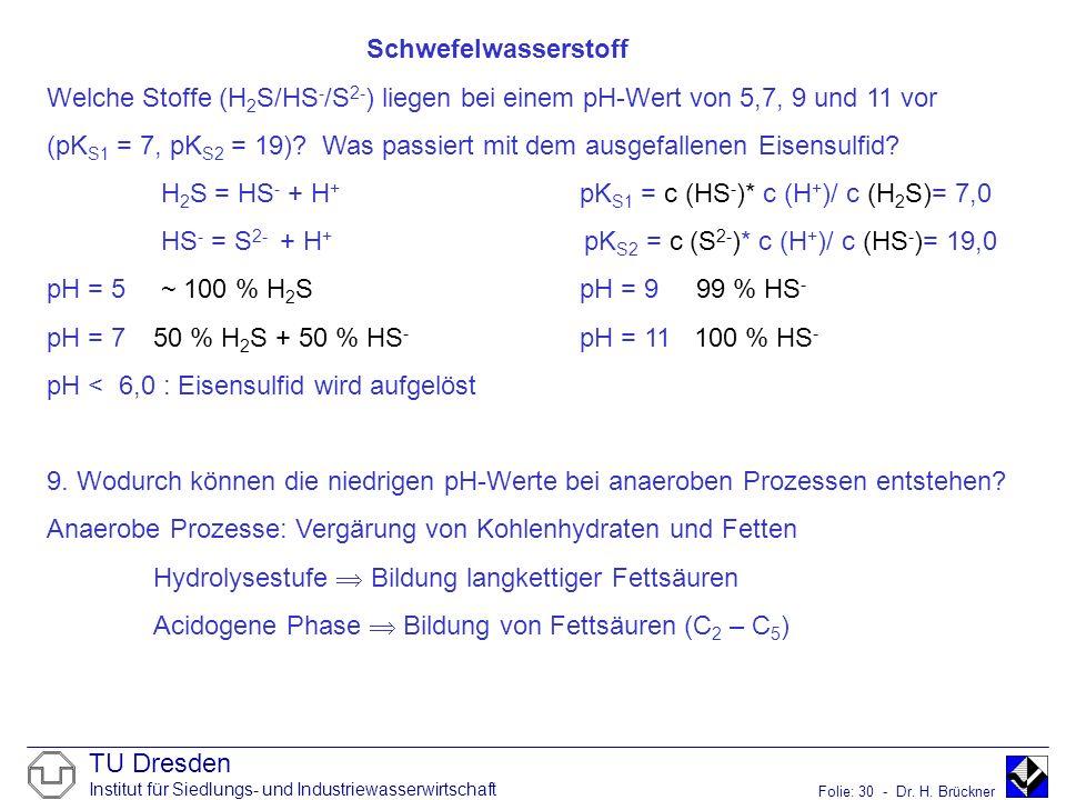 Schwefelwasserstoff Welche Stoffe (H2S/HS-/S2-) liegen bei einem pH-Wert von 5,7, 9 und 11 vor.
