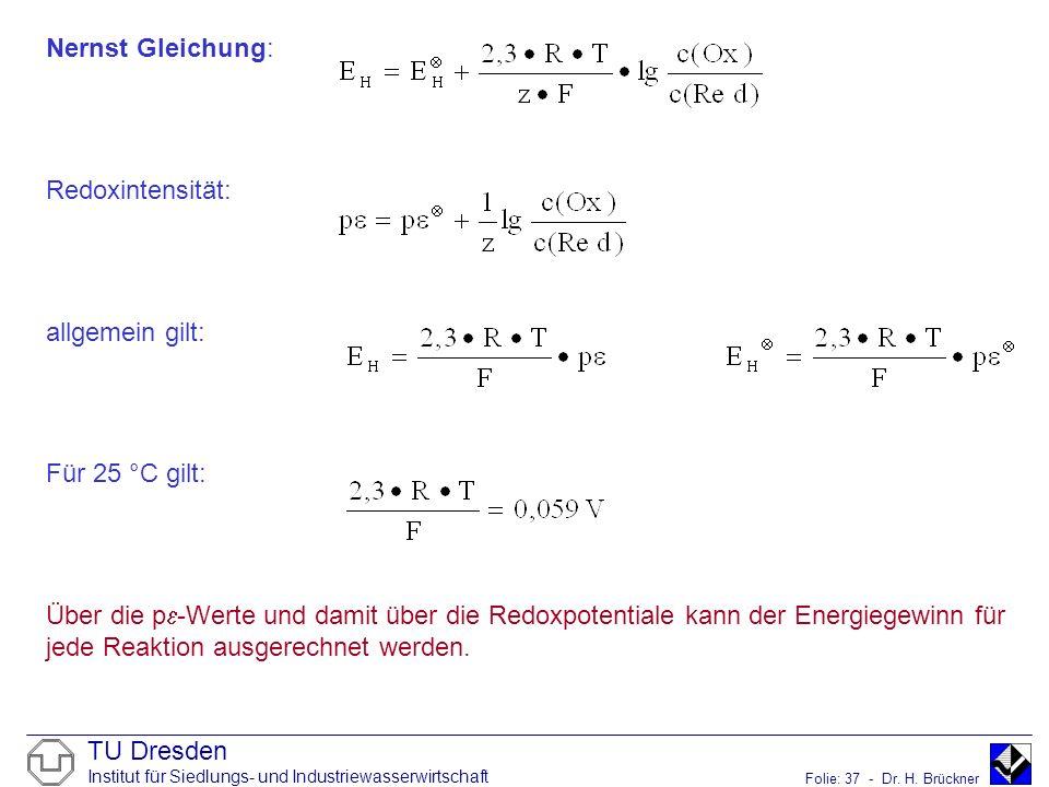Nernst Gleichung: Redoxintensität: allgemein gilt: Für 25 °C gilt: